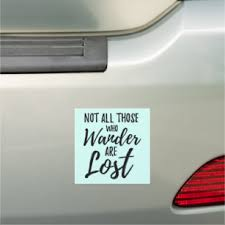 Not All Those Who Wander Are Lost Car Magnet Zazzle Com