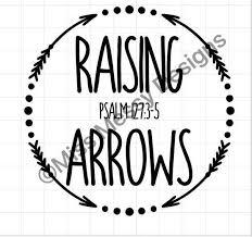 Raising Arrows Decal Christian Etsy Arrow Decal Raising Arrows Lettering