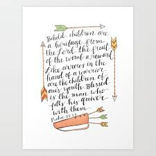 Children Are A Heritage Psalm 127 3 5 Arrows Quiver Art Print By Henryfarmcreative Society6