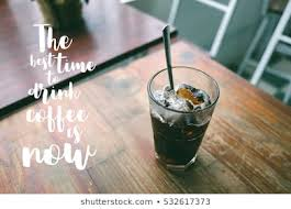 ice coffee quotes stock photos images photography shutterstock