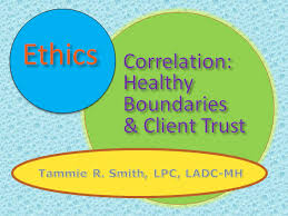 """Ethics Seminar: """"Correlation Between Healthy Boundaries and Client Trust  Levels"""" by Tammie Smith – Brookhaven Hospital"""