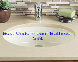 top 10 best undermount bathroom sink