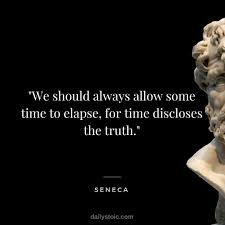 stoic quotes on time stoic quotes time discovers truth seneca