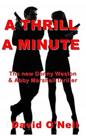 A Thrill a Minute (Donny Weston & Abby Marshall Thriller Book 3) - Kindle  edition by O'Neil, David . Literature & Fiction Kindle eBooks @ Amazon.com.