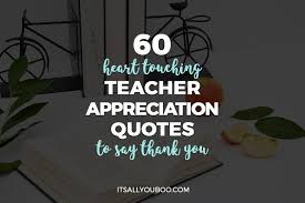 heart touching teacher appreciation quotes to say thank you