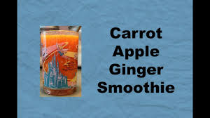 carrot apple ginger smoothie in the