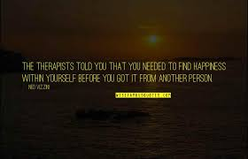 find happiness in yourself quotes top famous quotes about