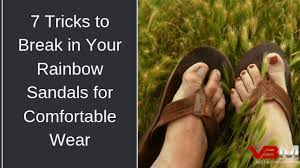 how to break in rainbow sandals faster