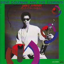 World Expansion/Steve Coleman And Five Elements: ジャズCDの個人ページBlog