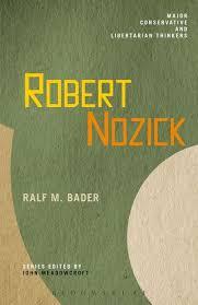 Robert Nozick (Major Conservative and Libertarian Thinkers) Ralf M. Bader:  Continuum