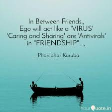 in between friends ego quotes writings by phanidhar