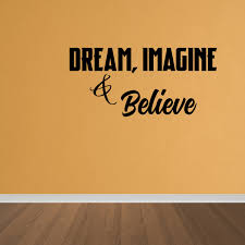 Wall Decal Quote Dream Imagine Believe Vinyl Wall Art Decal Home Decor Dp207 Walmart Com Walmart Com