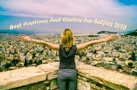 best captions and quotes for selfies