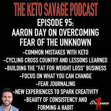 Aaron Day on overcoming fear of the unknown!   Keto Savage