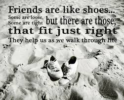 good shoes quotes by quotesgram friends quotes best friend