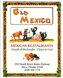 OLD MEXICO PERRY FL 2241 S BYRON BUTLER PARKWAY PERRY FL 32348 850-584.7779  - Picture of Old Mexico of Perry - Tripadvisor