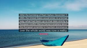 """john henrik clarke quote """"after the bombing of pearl harbor"""