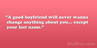 quotes about your great boyfriend quotes
