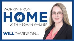 Workin' From Home with Meghan Walker - Will Davidson LLP