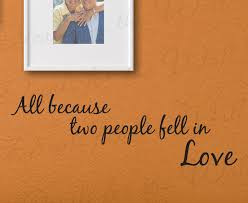 All Because Two People Fell In Love Marriage Family Wall Decal Quote L04 Printing Jay