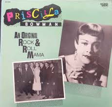 Priscilla Bowman - An Original Rock & Roll Mama (1986, Vinyl) | Discogs