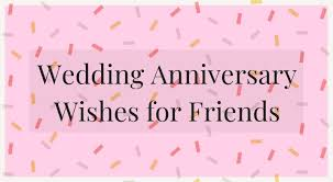wedding anniversary wishes for friends edition bride envy
