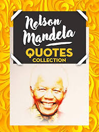 nelson mandela quotes collection his thoughts on change
