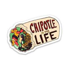 Chipotle Is My Life Vinyl Decal Sticker Mellow Monkey