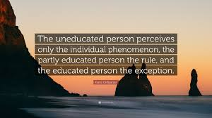 "franz grillparzer quote ""the uneducated person perceives only the"