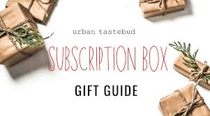 60 subscription box gift ideas for
