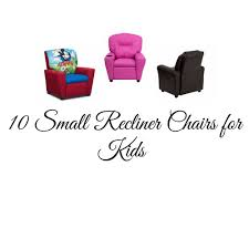 10 Small Recliner Chairs For Kids Children S Recliners With Cup Holder Recliners Guide