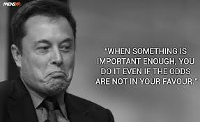 inspirational quotes by elon musk that will make you respect