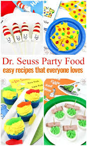 Dr Seuss Birthday Party Food Ideas Everyone Will Love Easy Family Recipe Ideas