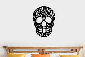 Ebern Designs Pierro Sugar Skull Remember To Live Vinyl Words Wall Decal Wayfair