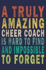 a truly amazing cheer coach is hard to