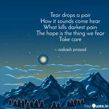 Tear drops a pair How it ... | Quotes & Writings by aakash prasad |  YourQuote