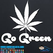 Go Green Marijuana Leaf Vinyl Car Decal Sticker Graphic