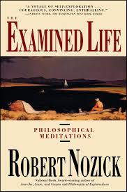 The Examined Life: Philosophical Meditations: Nozick, Robert:  9780671725013: Amazon.com: Books