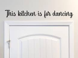 This Kitchen Is For Dancing Wall Decal Vinyl Decal Etsy