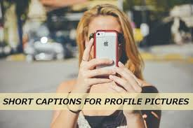 short captions for profile pictures