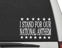 Cw2873 I Stand For Our National Anthem Decal Sticker For Cars Etsy