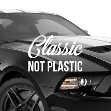 Classic Not Plastic Muscle Car Decal Custom Decals Muscle Cars Car Decals