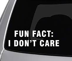 Amazon Com Seek Fun Fact I Don T Care Decal Car Truck Window Sticker Funny Quotes Automotive