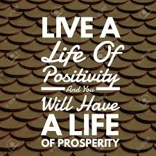Inspirational Quotes Live A Life Of Positivity And You Will Have ...