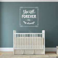 Wall Quote You Will Forever Be My Always Vinyl Wall Decal L249 Ebay