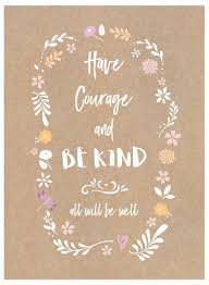 Have Courage And Be Kind 2 Wall Art Prints By Debb W Minted