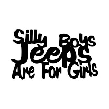 Silly Boys Jeeps Are For Girls Vinyl Decal Sticker