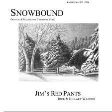 Snowbound | Jim's Red Pants