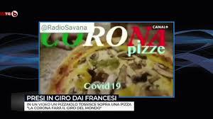 CoronaVirus e CoronaPizza ecco come il Mainstream FRANCESE sfotte ...