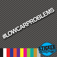 Low Car Problems Vinyl Decal Sticker Car Slammed Get Vw Jdm Euro Static Lowered